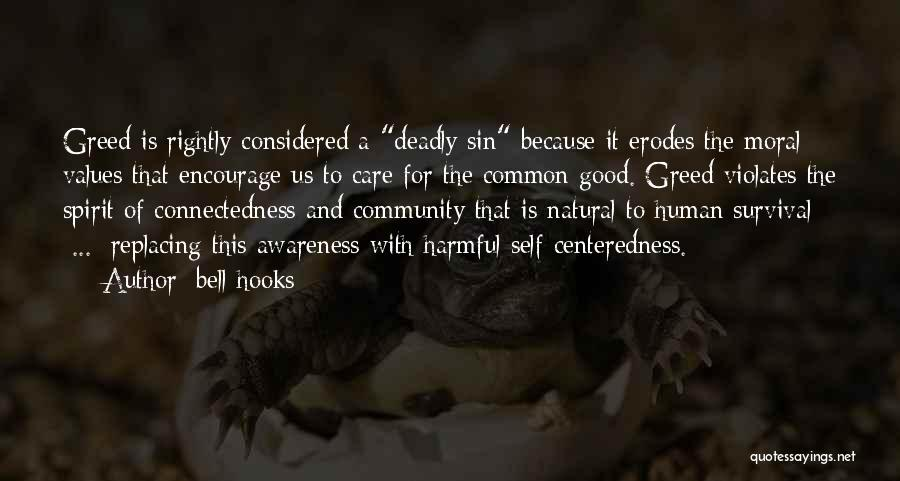 Greed Is Good Quotes By Bell Hooks
