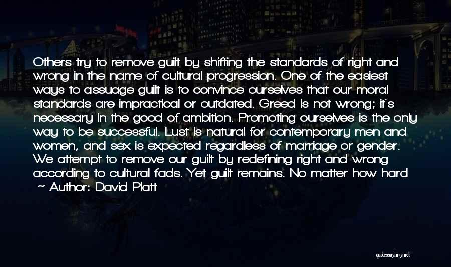 Greed Is Good Quotes By David Platt