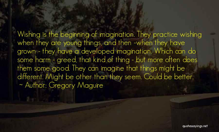 Greed Is Good Quotes By Gregory Maguire