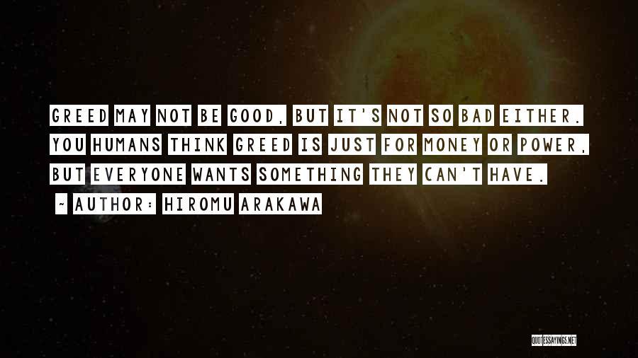 Greed Is Good Quotes By Hiromu Arakawa
