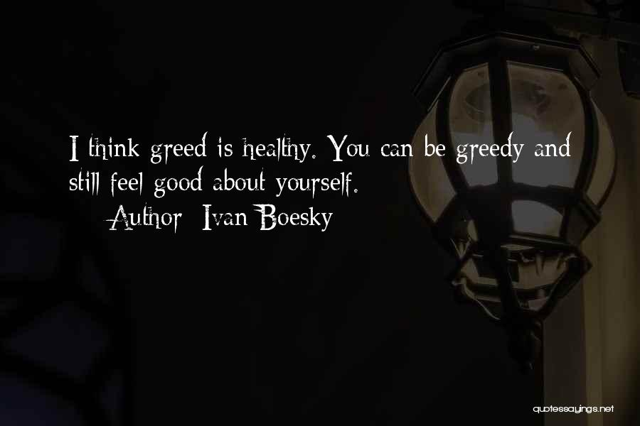 Greed Is Good Quotes By Ivan Boesky