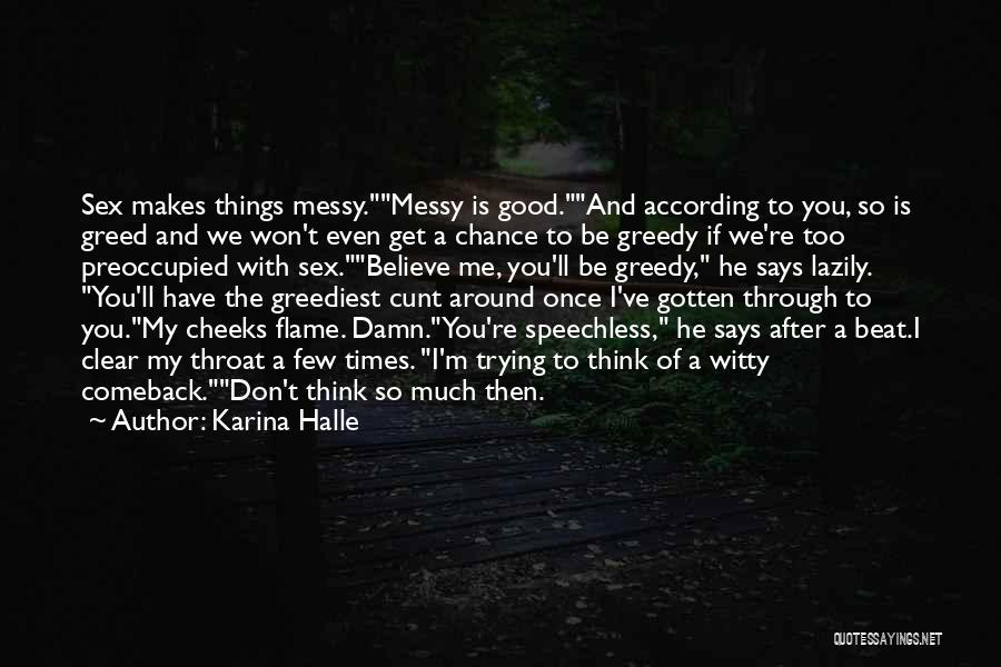 Greed Is Good Quotes By Karina Halle