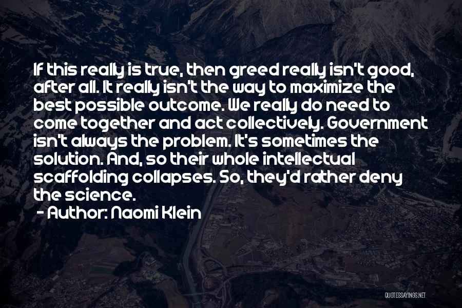 Greed Is Good Quotes By Naomi Klein