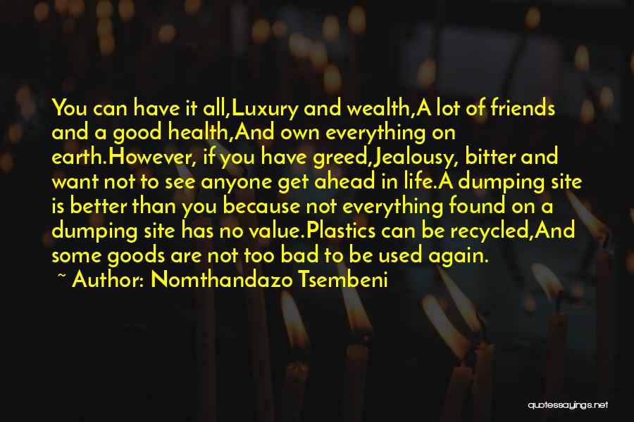 Greed Is Good Quotes By Nomthandazo Tsembeni