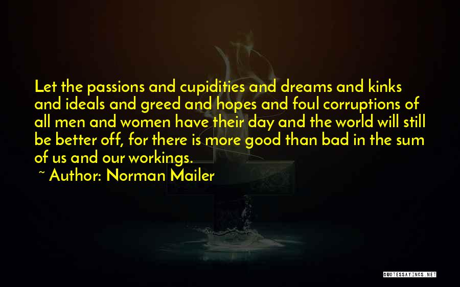 Greed Is Good Quotes By Norman Mailer