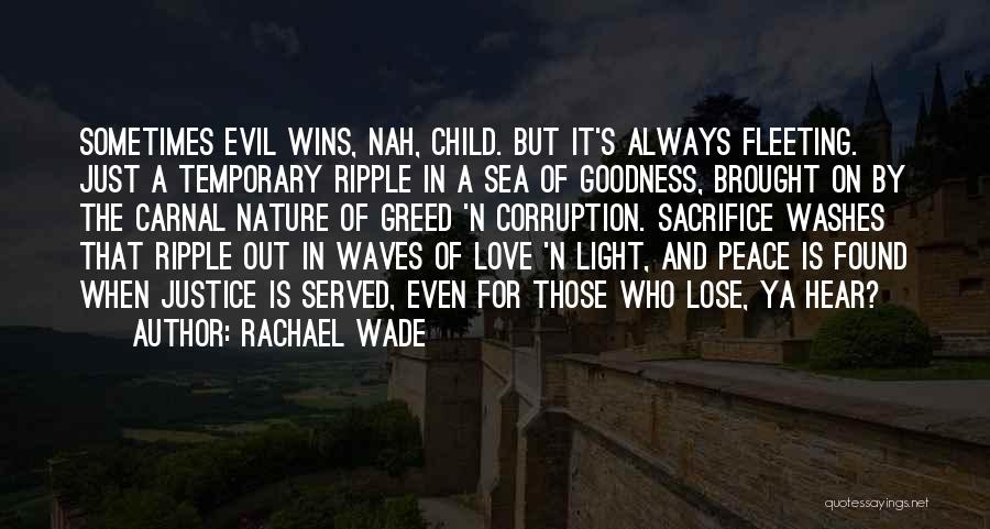 Greed Is Good Quotes By Rachael Wade