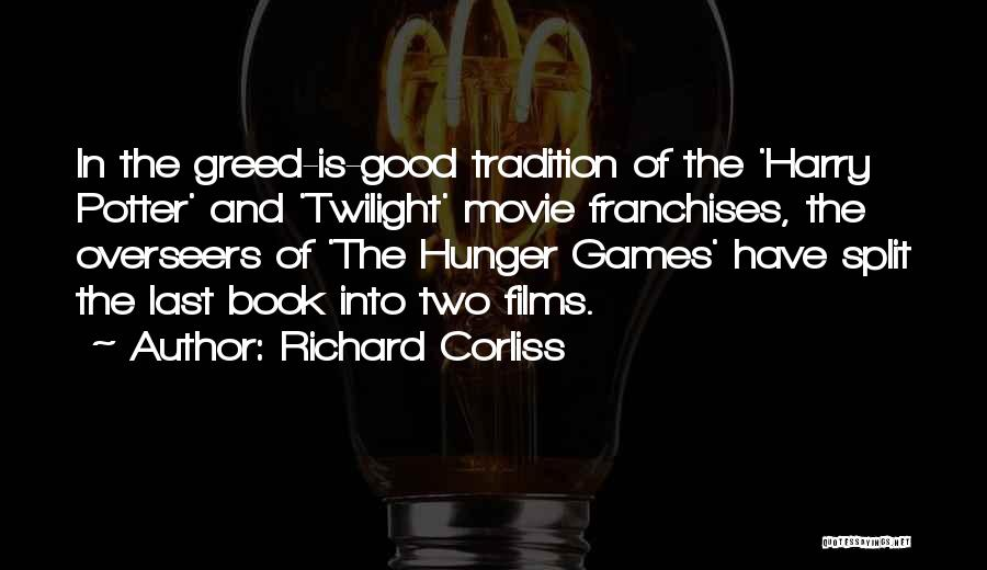 Greed Is Good Quotes By Richard Corliss