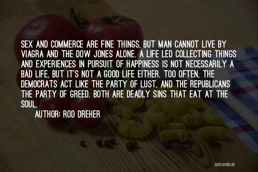 Greed Is Good Quotes By Rod Dreher