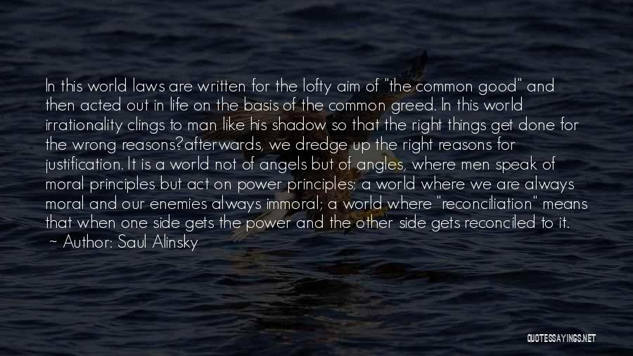 Greed Is Good Quotes By Saul Alinsky
