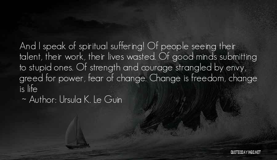Greed Is Good Quotes By Ursula K. Le Guin