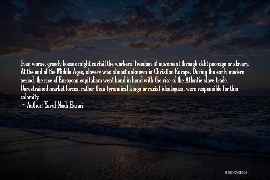 Greedy Bosses Quotes By Yuval Noah Harari