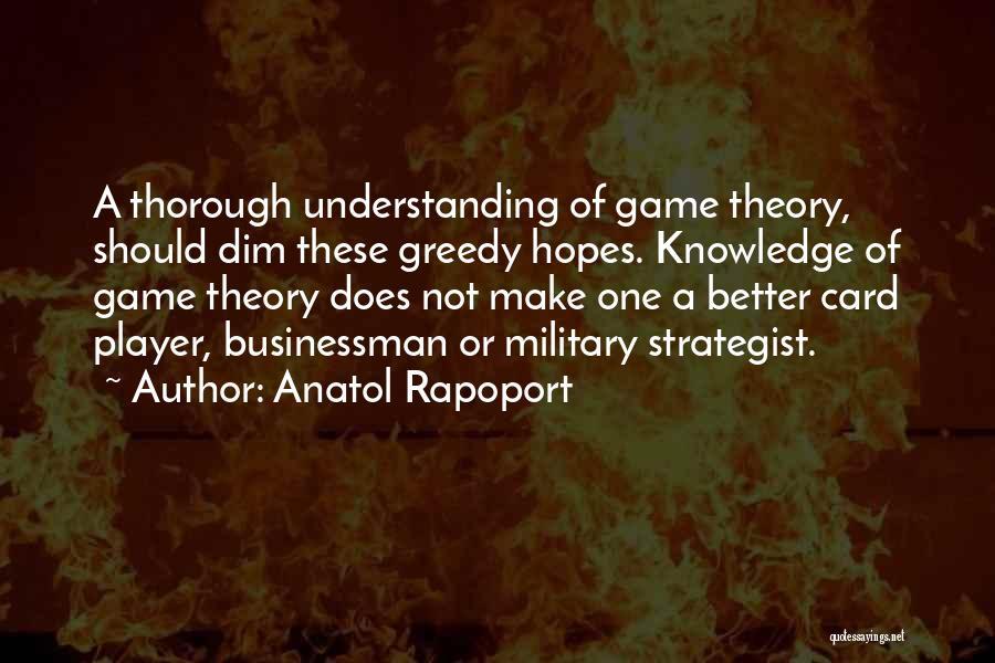 Greedy Businessman Quotes By Anatol Rapoport