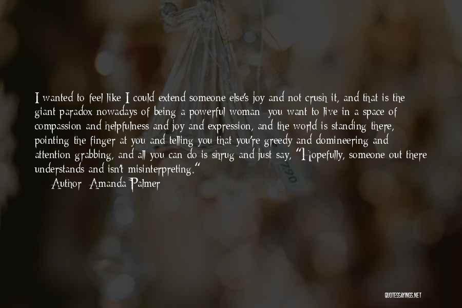 Greedy Quotes By Amanda Palmer