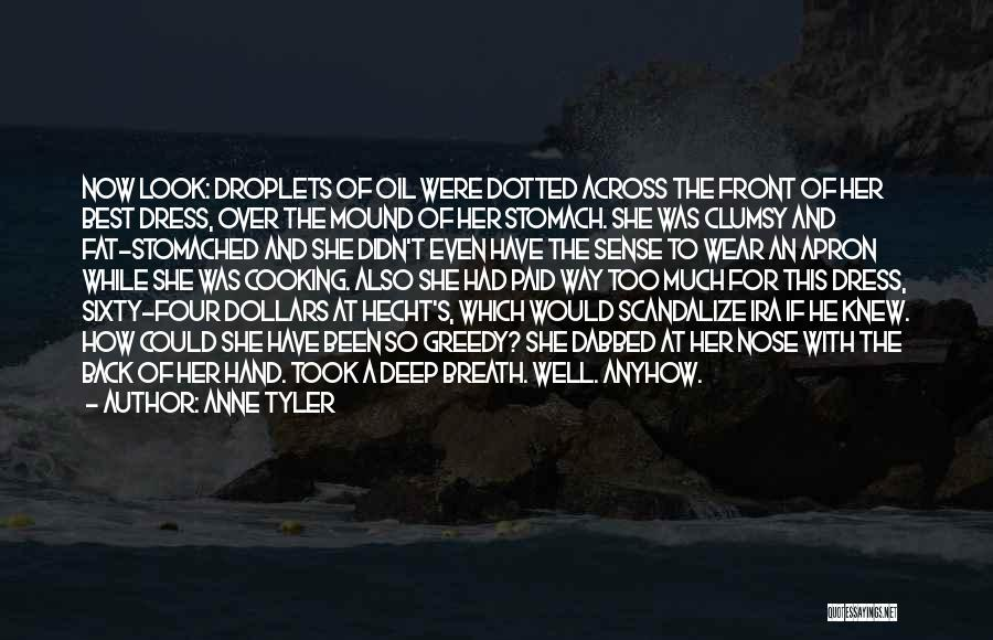 Greedy Quotes By Anne Tyler