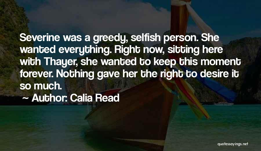 Greedy Quotes By Calia Read