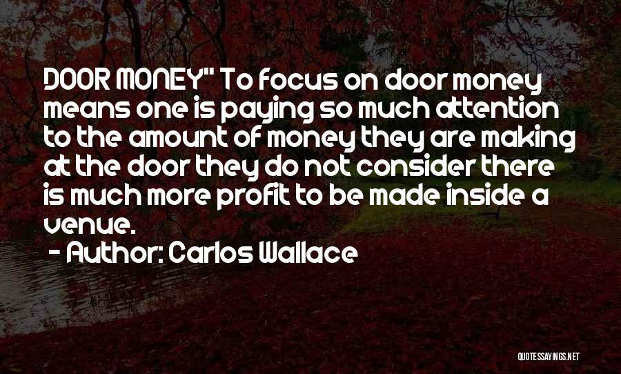 Greedy Quotes By Carlos Wallace