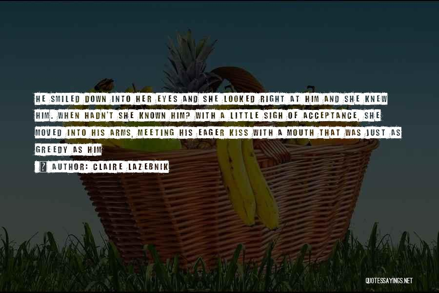 Greedy Quotes By Claire LaZebnik