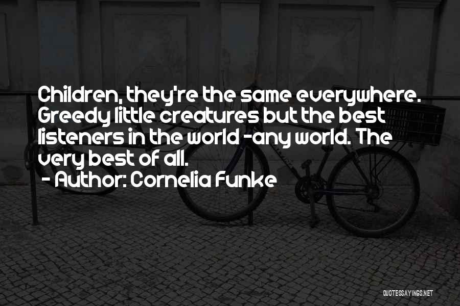 Greedy Quotes By Cornelia Funke