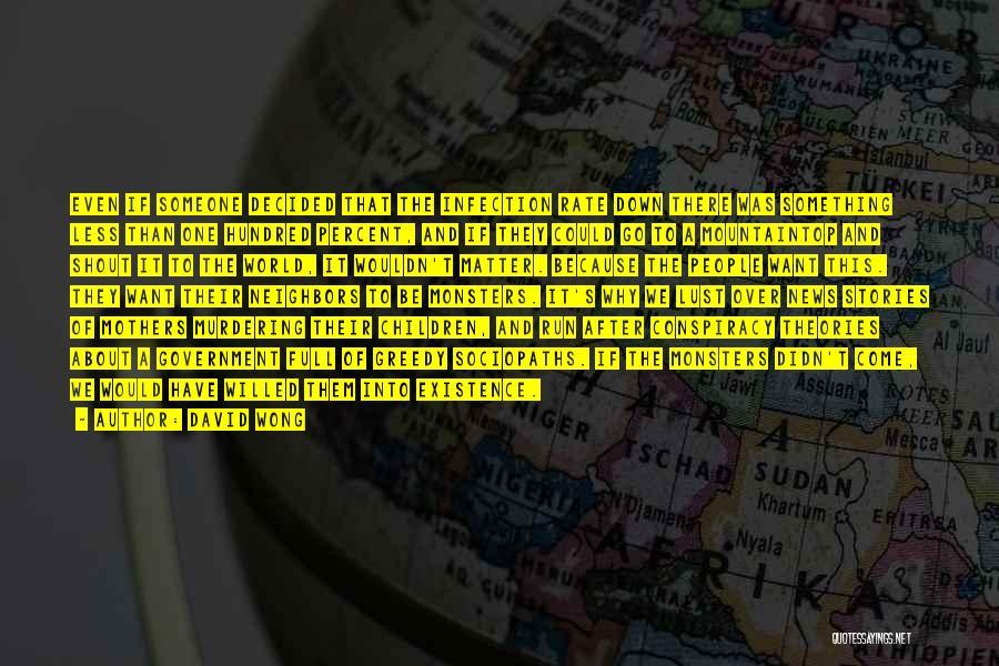 Greedy Quotes By David Wong