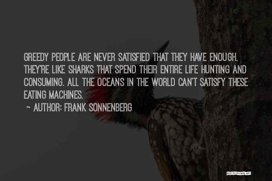 Greedy Quotes By Frank Sonnenberg