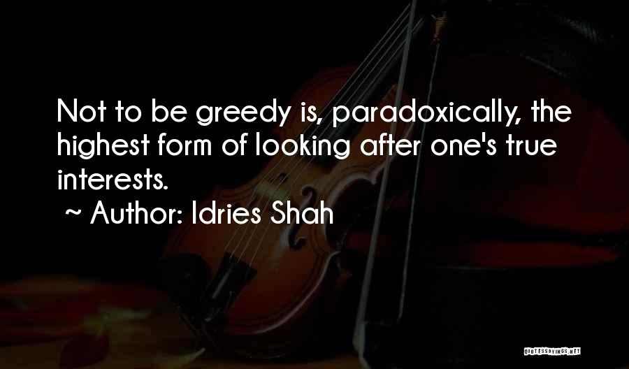 Greedy Quotes By Idries Shah
