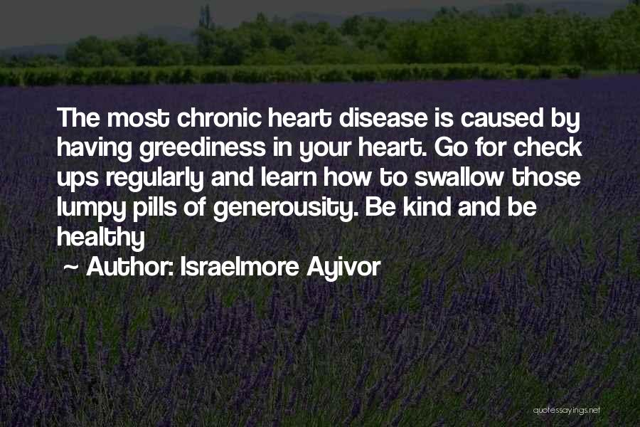 Greedy Quotes By Israelmore Ayivor