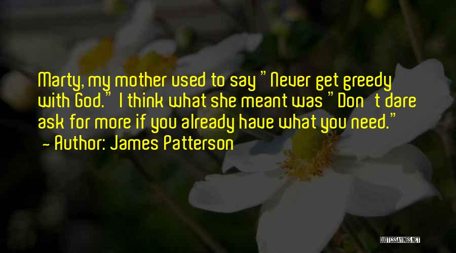 Greedy Quotes By James Patterson