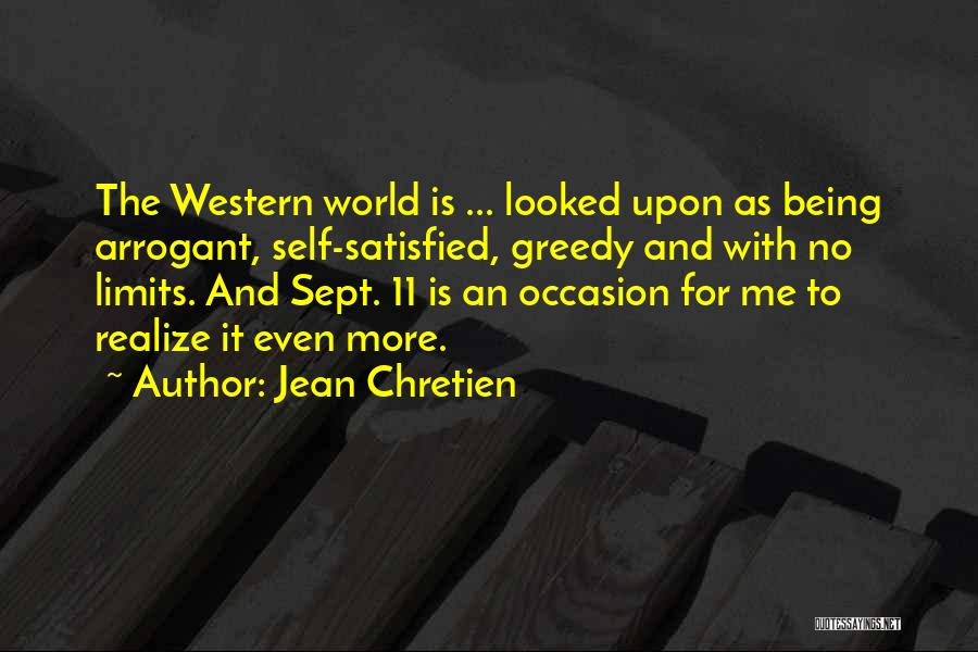 Greedy Quotes By Jean Chretien