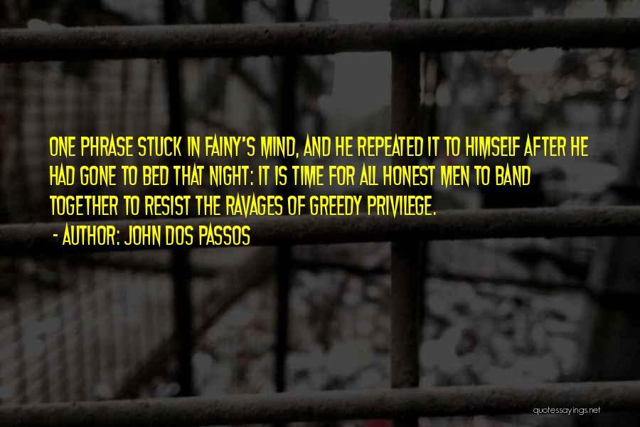 Greedy Quotes By John Dos Passos