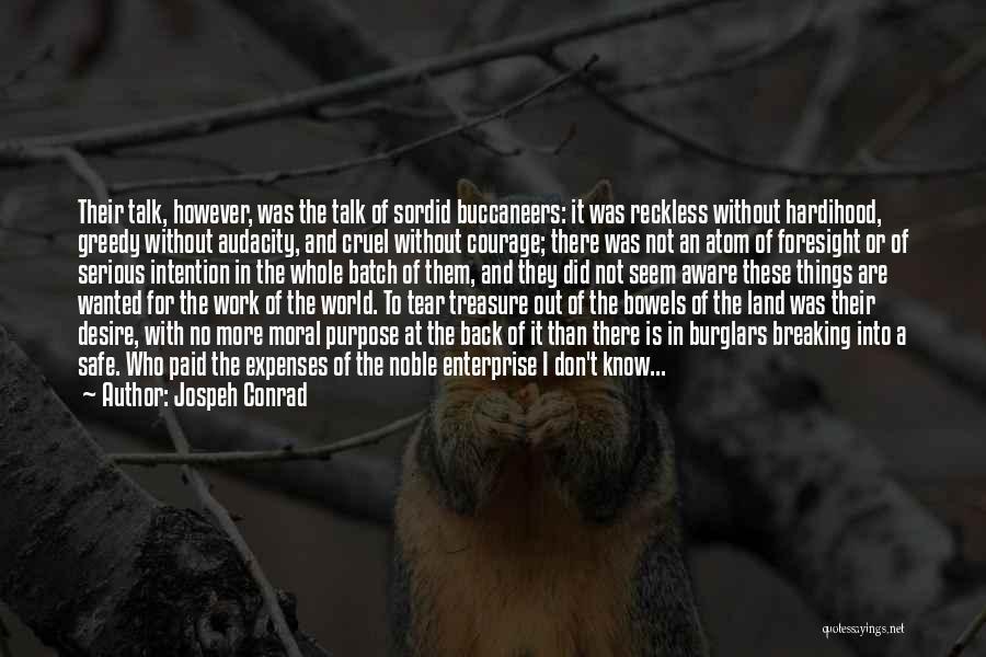 Greedy Quotes By Jospeh Conrad