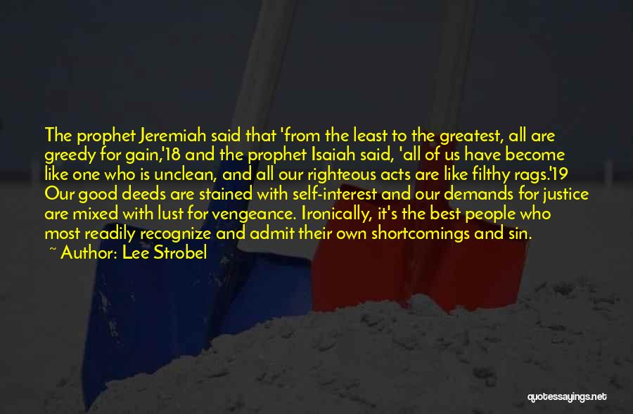 Greedy Quotes By Lee Strobel