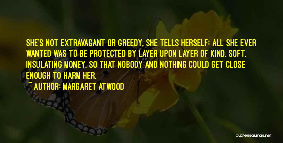 Greedy Quotes By Margaret Atwood