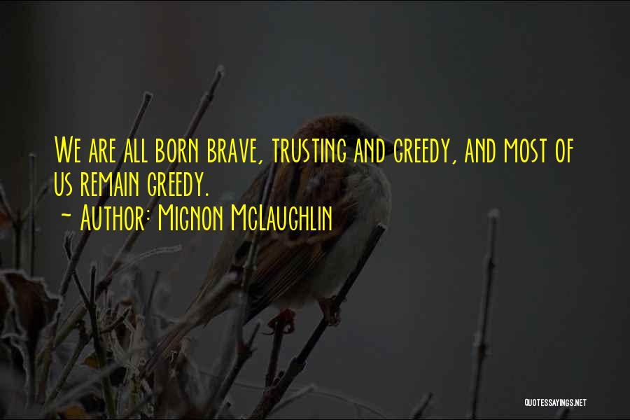 Greedy Quotes By Mignon McLaughlin