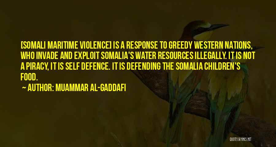 Greedy Quotes By Muammar Al-Gaddafi