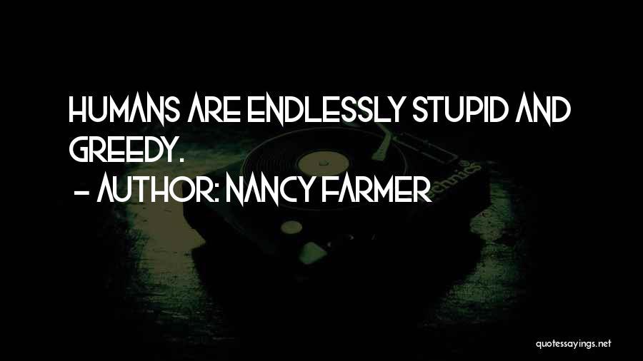 Greedy Quotes By Nancy Farmer