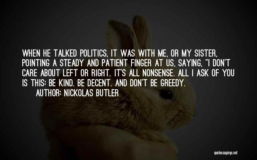 Greedy Quotes By Nickolas Butler