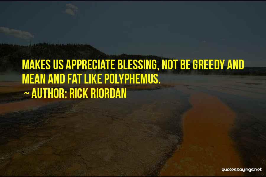 Greedy Quotes By Rick Riordan