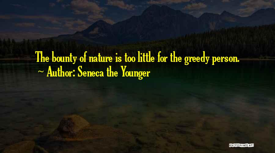 Greedy Quotes By Seneca The Younger