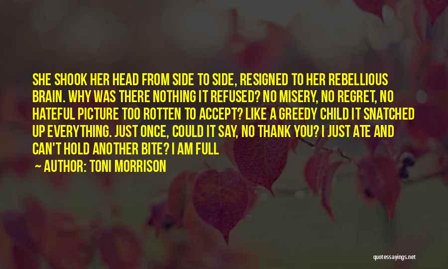 Greedy Quotes By Toni Morrison