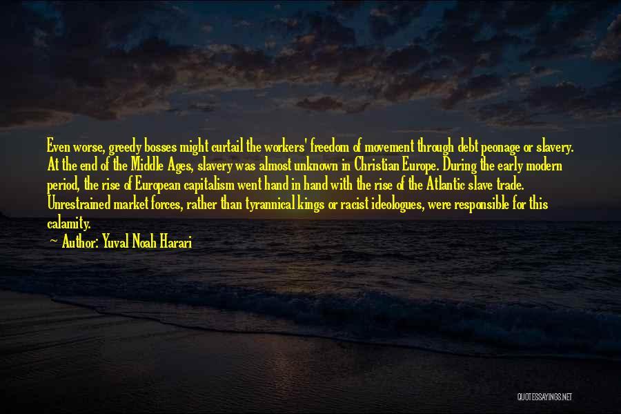 Greedy Quotes By Yuval Noah Harari