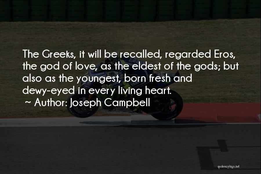 Greek God Eros Quotes By Joseph Campbell
