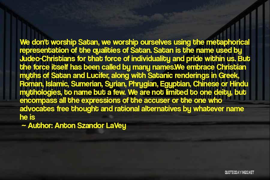 Greek Pride Quotes By Anton Szandor LaVey