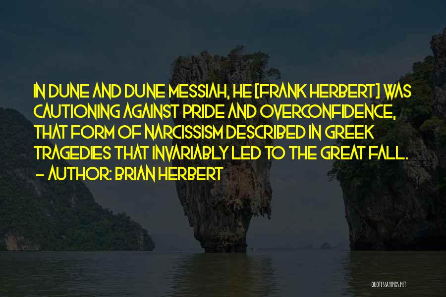 Greek Pride Quotes By Brian Herbert