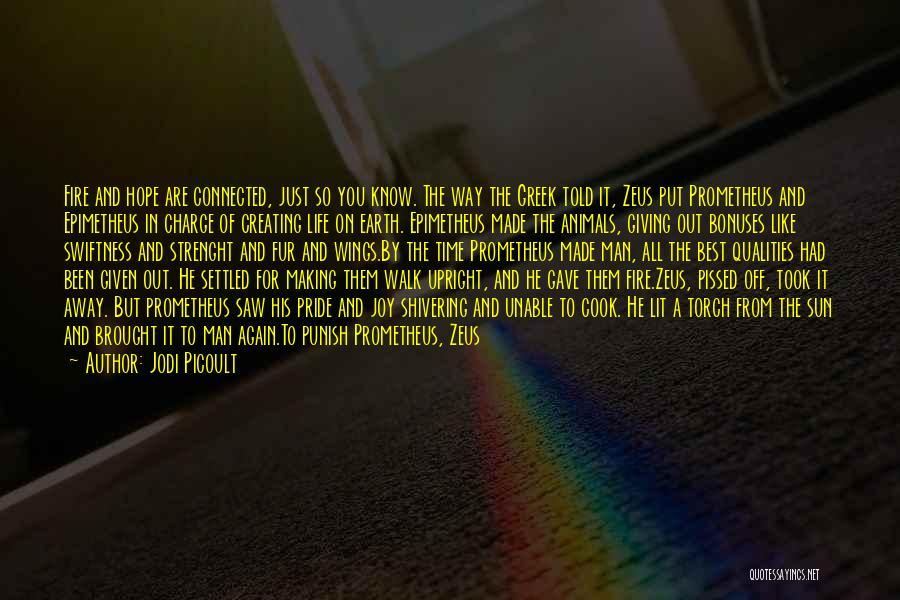 Greek Pride Quotes By Jodi Picoult