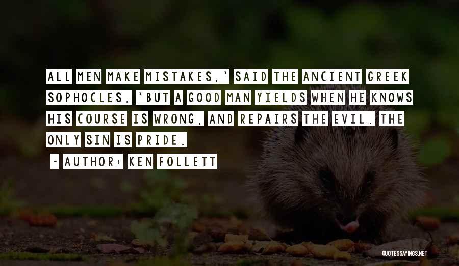 Greek Pride Quotes By Ken Follett