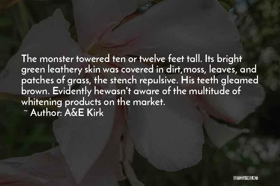 Green Moss Quotes By A&E Kirk