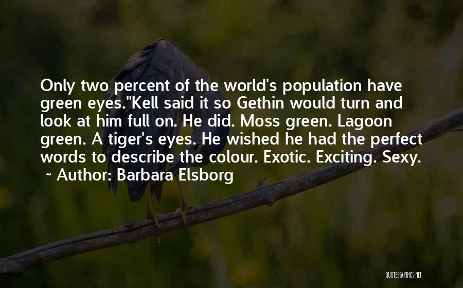 Green Moss Quotes By Barbara Elsborg