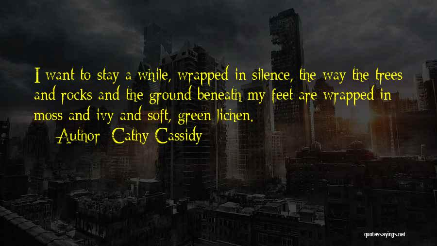 Green Moss Quotes By Cathy Cassidy