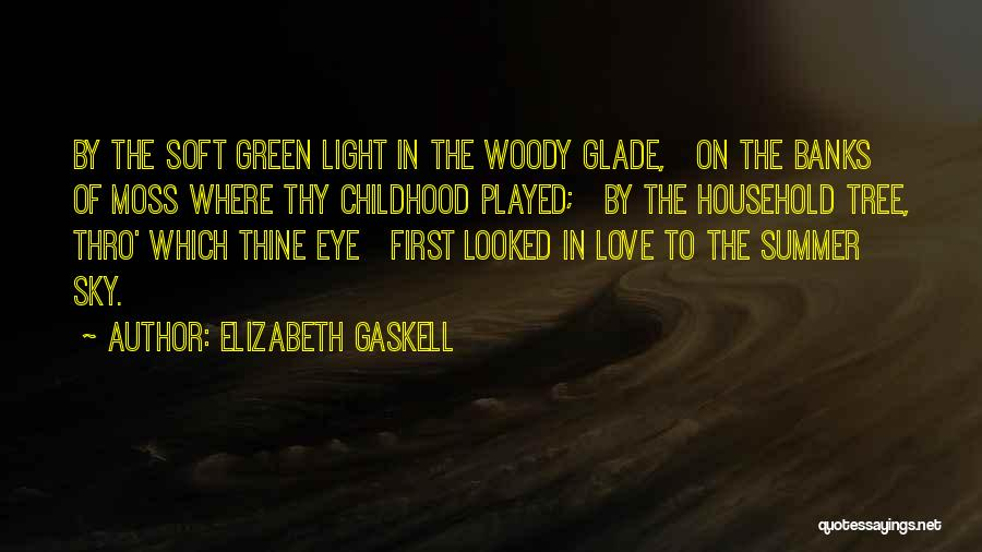 Green Moss Quotes By Elizabeth Gaskell