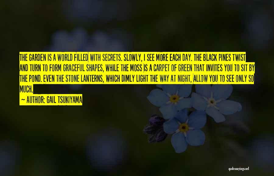 Green Moss Quotes By Gail Tsukiyama